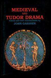 MEDIEVAL AND TUDOR DRAMA by  John (editor) Gassner - Paperback - First Printing - First Thus - 1987 - from W. Fraser Sandercombe and Biblio.com