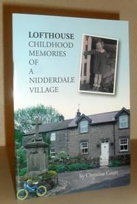 Lofthouse - Childhood Memories of a Nidderdale Village