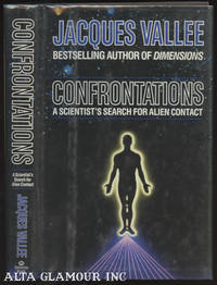 CONFRONTATIONS; A Scientist's Search for Alien Contact by  Jacques Vallee - Hardcover - 1990 - from Alta-Glamour Inc. (SKU: 100062)