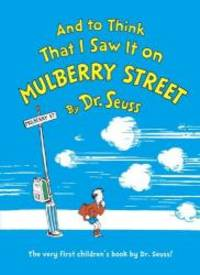 image of And to Think That I Saw It on Mulberry Street[AND TO THINK THAT I SAW IT ON][Hardcover]