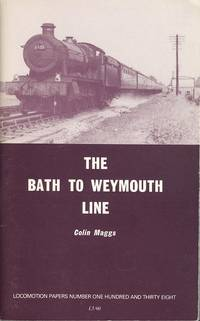The Bath to Weymouth Line (Locomotion Papers No. 38)