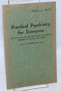 image of Practical Psychiatry for Everyone; How to be your own mind doctor and solve mental problems for yourself and others