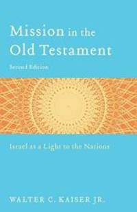 image of Mission in the Old Testament: Israel as a Light to the Nations