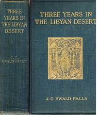 Three years in the Libyan Desert. Travels, discoveries, and excavations of the Menas Expedition (Kaufmann Expedition). by  Elizabeth (transl.))  J. C. Ewald (Lee - Hardcover - 1913 - from Paul Haynes Rare Books (SKU: biblio174)