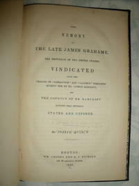 "The Memory of the Late James Grahame, the Historian of the United states, Vindicated from the Charges of ""detraction"" and ""calumny"" Preferred Against Him by Mr. George Bancroft, and the Conduct of Mr. Bancroft Towards That Historian Stated and Exposed"