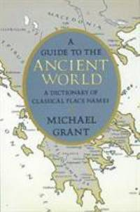 image of A Guide to the Ancient World : A Dictionary of Classical Place Names
