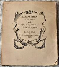 "Elizabethan Humours and the Comedy of Ben Jonson: being the Book of the Play of ""Every Man in his Humour"", 1598, as produced by The English Club of Stanford University, 1905"