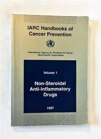IARC Handbooks of Cancer Prevention, Volume 1: Non-Steroidal Anti-Inflammatory Drugs