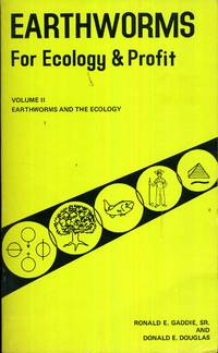 Earthworms for Ecology and Profit Earthworms and the Ecology, Volume II