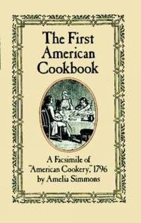 image of The First American Cookbook : A Facsimile of American Cookery 1796