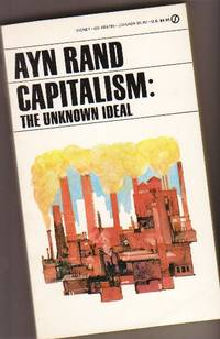 Capitalism: The Unknown Ideal -with Additional Articles by   Robert Hessen - Paperback - Reprint - 1983 - from Nessa Books (SKU: 006471)