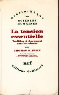La tension essentielle.  Tradition et changement dans les sciences.
