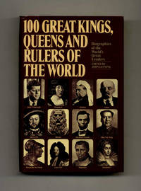 100 Great Kings, Queens, and Rulers of the World