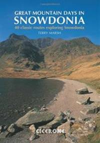 Great Mountain Days in Snowdonia: 40 classic routes Exploring Snowdonia by Terry Marsh - Paperback - 2010-02-04 - from Books Express (SKU: 1852845813n)