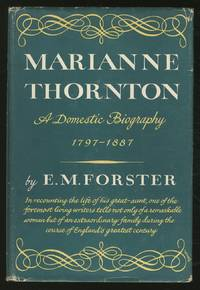 Marianne Thornton: A Domestic Biography 1797-1887 by  E.M FORSTER - First Edition - 1956 - from Between the Covers- Rare Books, Inc. ABAA (SKU: 367189)