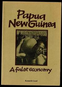 image of Papua New Guinea: A False Economy (Indigenous peoples & development series)