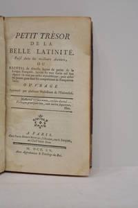 PETIT trésor de la belle latinité. Puisé dans les meilleurs auteurs, ou...