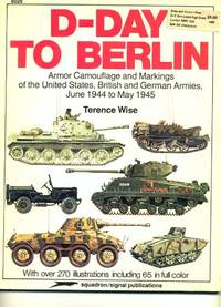 D-Day to Berlin: Armour Camouflage and Markings of Allied and German Armies, 1944-45