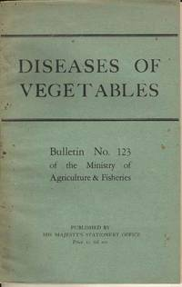 Diseases of Vegetables.  Bulletin No 123 of the Ministry of Agriculture & Fisheries.