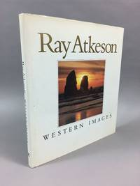 RAY ATKESON: WESTERN IMAGES by  Douglas A Pfeiffer - First Edition, First Printing with no additional printings indic - 1989 - from DuBois Rare Books (SKU: 001508)