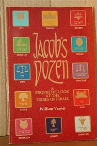 Jacob's Dozen  A Prophetic Look at the Tribes of Israel