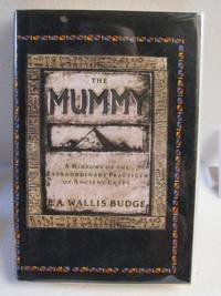image of The Mummy: A History of the Extraordinary Practices of Ancient Egypt
