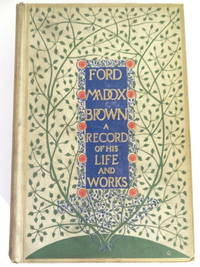 Ford Madox Brown A Record of his Life and Work