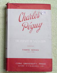 Charles Peguy - the Pursuit of Salvation