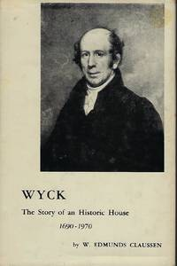 WYCK: THE STORY OF AN HISTORIC HOUSE 1690-1970