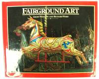 Fairground Art: The Art Forms of Travelling Fairs, Carousels and Carnival Midways