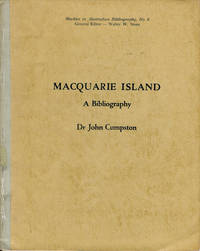 Macquarie Island A Bibliography by  Dr. John Cumpston - Hardcover - First printing - 1958 - from Antipodean Books, Maps & Prints (SKU: 16747)