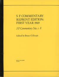 S F COMMENTARY REPRINT EDITION: FIRST YEAR 1969. S F COMMENTARY NOS. 1-8