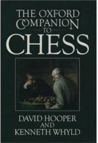 The Oxford Companion to Chess by David Hooper - 1996-06-04