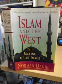 Islam and the West. The Making of an Image