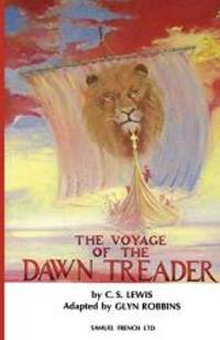 image of The Voyage of the Dawn Treader (Acting Edition S.)