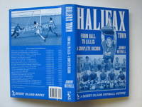 image of Halifax Town: from Ball to Lillis - a complete record