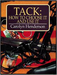 Tack: How to Choose It and Use It