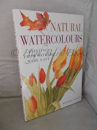 Natural Watercolours; Painting from Nature Made Easy