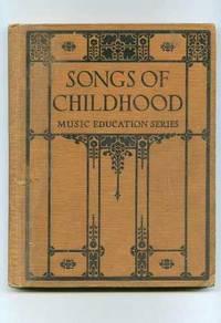 SONGS OF CHILDHOOD, MUSIC EDUCATION SERIES