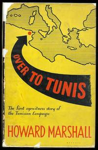 image of OVER TO TUNIS: THE COMPLETE STORY OF THE NORTH AFRICAN CAMPAIGN.