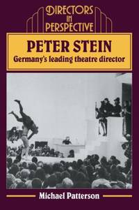 Peter Stein : Germany's Leading Theatre Director