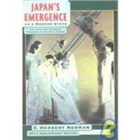 Japan's Emergence as a Modern State: Political and Economic Problems of the Meiji Period, 60th...