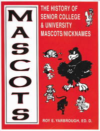 Mascots: The History of Senior College and University Mascots/Nicknames