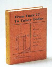 From tank 77 to Taber today: A history of Taber, its district and its people