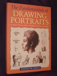 The Fundamentals of Drawing Portraits: A Practical and Inspirational Course