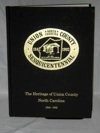 The Heritage of Union County North Carolina 1842-1992