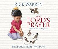 The Lord's Prayer: Words of Hope and Happiness by Rick Warren - Hardcover - 2016-09-04 - from Books Express (SKU: 031075755Xn)