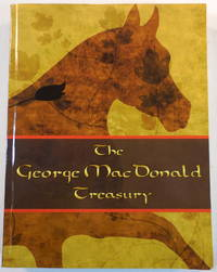 The George MacDonald Treasury: Princess and the Goblin, Princess and Curdie, Light Princess, Phantastes, Giant's Heart, at the Back of the North Wind, Golden Key, and Lilith