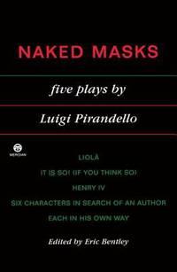 Naked Masks : Five Plays by Luigi Pirandello - Paperback - 1957 - from ThriftBooks (SKU: G0452010829I4N00)