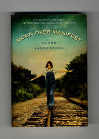 Moon Over Manifest  - 1st Edition/1st Printing